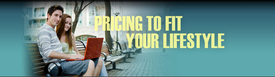 Pricing to fit your lifestyle